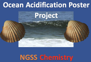 NGSS Chemistry - Ocean Acidification Poster Project