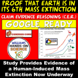 NGSS Claim Evidence Reasoning: Proof That Earth Is in Its 6th Mass Extinction