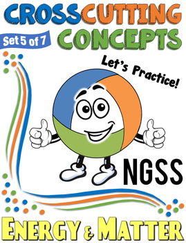 NGSS Crosscutting Concepts: Energy & Matter
