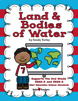 NGSS 2-ESS-1 & 2: Land, Water and Erosion plus Earth Events