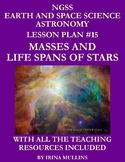 NGSS Earth & Space Science Astronomy Lesson Plan #15 Masses, Life Spans of Stars