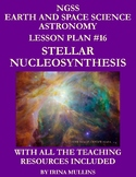 NGSS Earth & Space Science Astronomy Lesson Plan #16 Stellar Nucleosynthesis