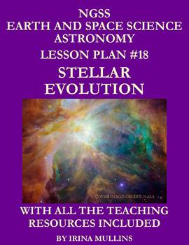 NGSS Earth & Space Science Astronomy Lesson Plan #18 Stellar Evolution