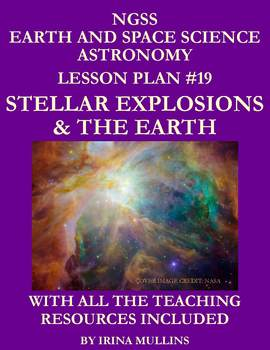 NGSS Earth & Space Science Astronomy Lesson Plan #19 Stellar Explosions & Earth