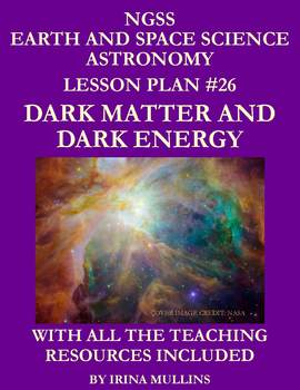 NGSS Earth & Space Science Astronomy Lesson Plan #26 Dark Matter and Dark Energy