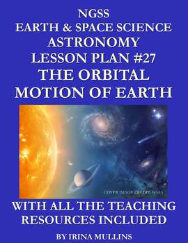 NGSS Earth & Space Science Astronomy Lesson Plan #27 The Orbital Motion of Earth