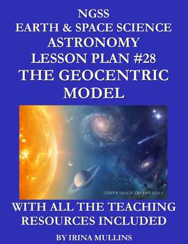 NGSS Earth & Space Science Astronomy Lesson Plan #28 The Geocentric Model