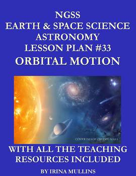 NGSS Earth & Space Science Astronomy Lesson Plan #33 Orbital Motion