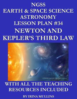 NGSS Earth & Space Science Astronomy Lesson Plan #34 Newton & Kepler's Third Law