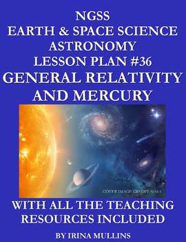 NGSS Earth & Space Science Astronomy Lesson Plan #36 General Relativity, Mercury