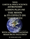 NGSS Earth & Space Science Astronomy Lesson Plan #45 Moon & Its Effect on Earth