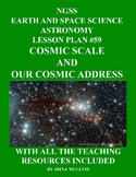NGSS Space Science Astronomy Lesson Plan #59 Cosmic Scale and Our Cosmic Address