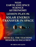 NGSS Earth & Space Science Astronomy Lesson Plan #6 Solar Energy in Space