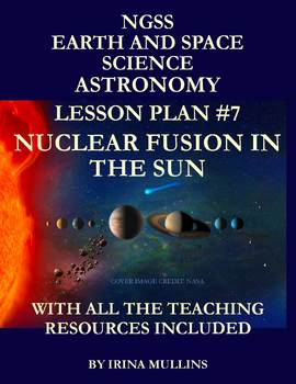 NGSS Earth & Space Science Astronomy Lesson Plan #7 Nuclear Fusion in the Sun