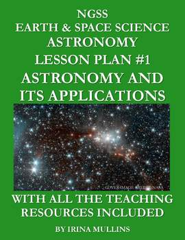 NGSS Earth & Space Science Astronomy Lesson Plan #1 Astronomy & Its Applications