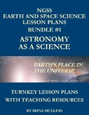 NGSS Earth and Space Science Lesson Plans BUNDLE #1 Astronomy as a Science