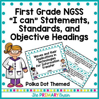 NGSS First Grade Science Polka Dot I Can Statements, Stand