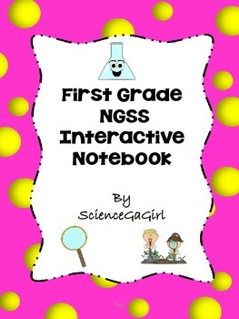 First Grade Next Generation Science Standards Interactive Notebook