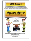 NGSS Grade 5 Matter: Measure Matter Physical and Chemical Changes 5-PS-1-2