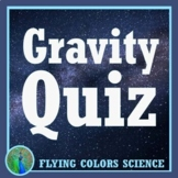Gravity Quiz for Middle School *2 Versions* NGSS MS-PS2-5 MS-ESS1-2 MS-PS2-4