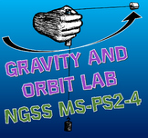 NGSS Gravity and Orbit Lab MS-PS2-4