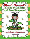 NGSS 2nd Grade-LS 1&2: Plant Growth: Needs, Pollination and Seed Dispersal