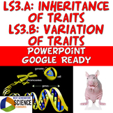 NGSS LS3.A LS3.B Inheritance & Variation of Traits PowerPoint Google Slides