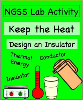 NGSS Lab Activity: Keep the Heat
