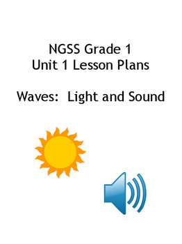 NGSS Lesson Plans-Grade 1 Unit 1: Waves Light and Sound