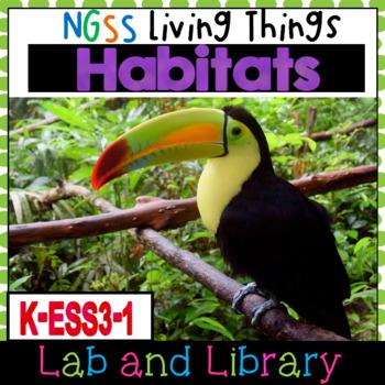 NGSS Living Things: Habitats (K-ESS3-1)