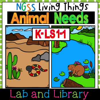 NGSS Living Things: What Animals Need (K-LS1-1)