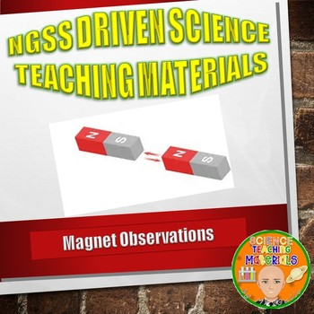 NGSS MS./HS. Forces and Interactions: Magnet Observations