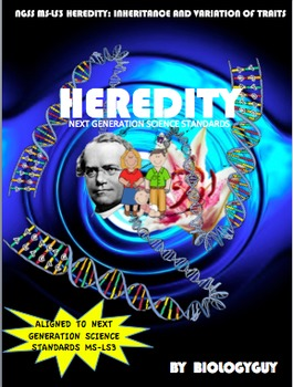 HEREDITY: INHERITANCE AND VARIATION of TRAITS (NGSS MS-LS3 )