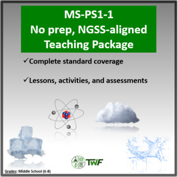 NGSS - MS-PS1-1 - No Prep Unit With Teaching Timeline and All Resources