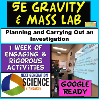 NGSS: MS-PS2-2 MS-PS2-4 Gravity & Mass 5e Planning & Carrying Out Investigation