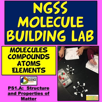 NGSS MS-PS1-1: Molecule Building Lab Elements Atoms Compounds Molecules Formulas