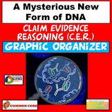 NGSS Mysterious New Form of DNA Claim Evidence Reasoning Graphic Organizer