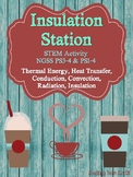 NGSS PS3-4 & PS1-4 STEM Insulation Station - Thermal Energy and Heat Transfer