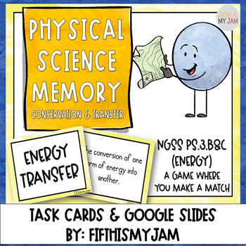 NGSS:PS3.B&C Physical Science Memory Game/Conservation of Energy/Energy Transfer
