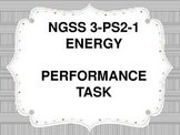 NGSS Performance Task 3rd Grade Energy 3-PS2-1