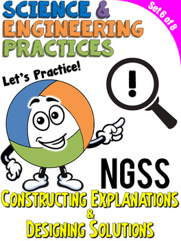 NGSS Practice: Constructing Explanations and Designing Solutions