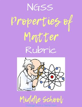 NGSS Properties of Matter | Standards Based Grading | Rubric