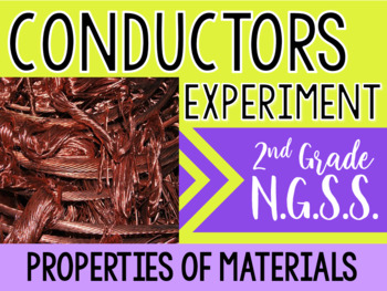 FREE Properties of Materials 2nd Grade NGSS Conductivity Inquiry- (2-PS1)