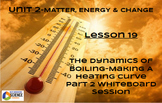 NGSS/STEM Lesson 19 The Dynamics of Boiling-Making a Heating Curve Whiteboard