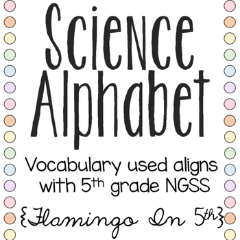 NGSS Science Alphabet - Polka Dots