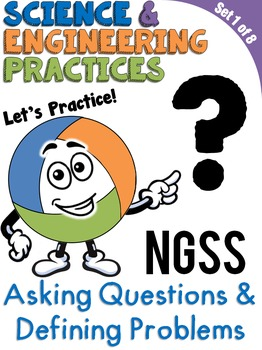 NGSS Practice: Asking Questions & Defining Problems