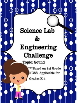 STEM: 1st Grade NGSS Lab and Engineering Challenge: Sound
