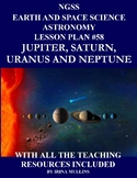 NGSS Space Science Astronomy Lesson Plan #58 Jupiter, Saturn, Uranus, Neptune