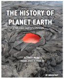 NGSS THE HISTORY OF PLANET EARTH ACTIVITY PACKET, (ESS1.C and ESS2.B)