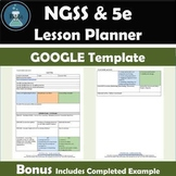 NGSS and 5e Editable Lesson Planning Template GOOGLE DOC